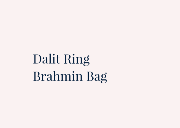 Dalit Ring and the Brahmin Bag: Profiting from Casteism