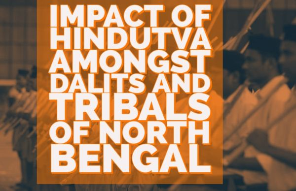 The burgeoning presence of Hindutva identity amongst the tribal and dalit communities of North Bengal