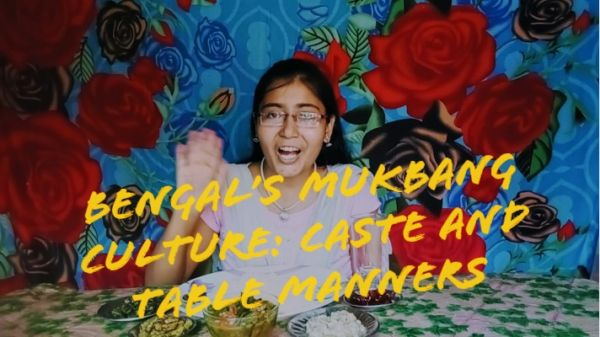Bengal's Mukbang Culture: Caste and Table Manners