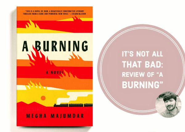 "It's not all that bad: Review of ""A Burning"""