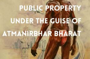 Privatisation and Atmanirbhar Bharat Abhiyan