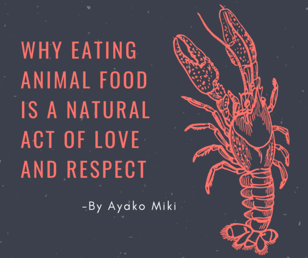 Why eating animal food is a natural act of love and respect