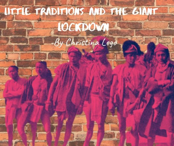 Little Traditions and the Giant Lockdown