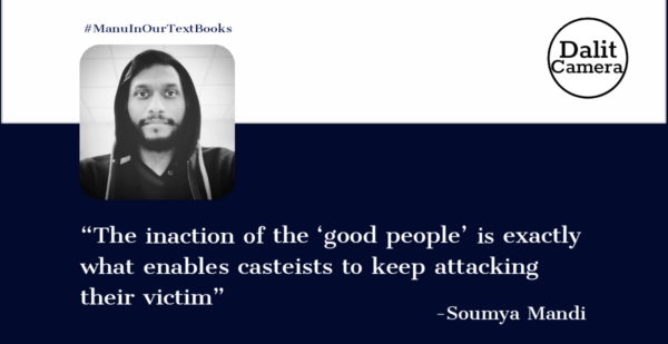 """The inaction of the 'good people' is exactly what enables casteists to keep attacking their victim"""