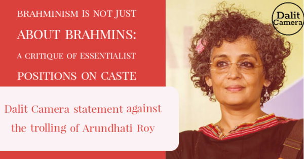 Dalit Camera  Statement  Against the Trolling of Arundhati Roy
