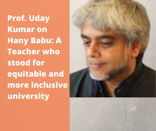 Prof.Uday: Hany Babu stood for an equitable and more inclusive  University