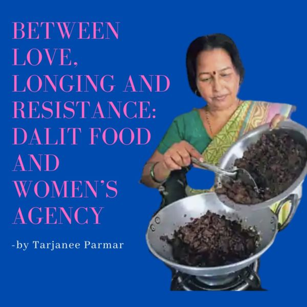 Between love, longing and resistance: Dalit food and women's agency